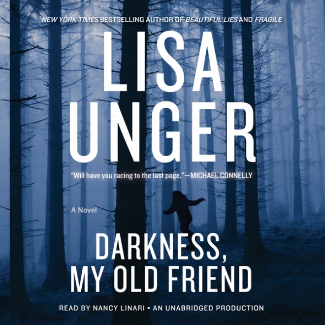 Darkness, My Old Friend: A Novel (unabridged)