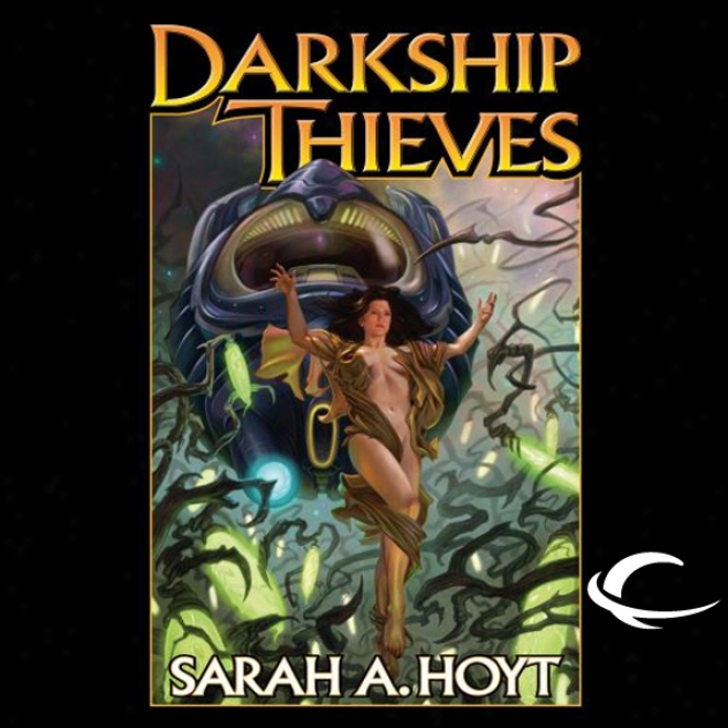 Darkship Thieves (unabridged)
