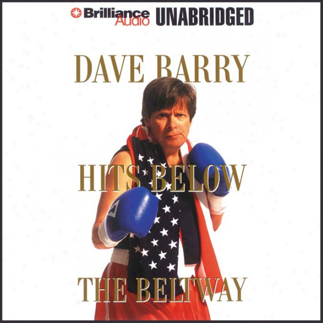Dave Barry Hits Below The Beltway (unabridged)