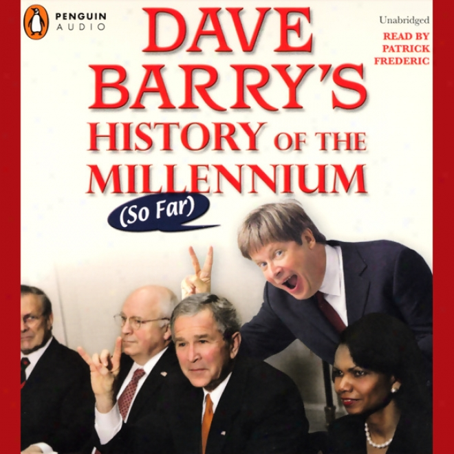 Dave Barry's History Of Th3 Millenium (so Far) (unabridged)