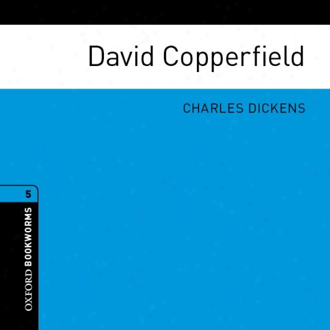 David Copperfield (adaptation): Oxford Bookworms Library (unabridged)