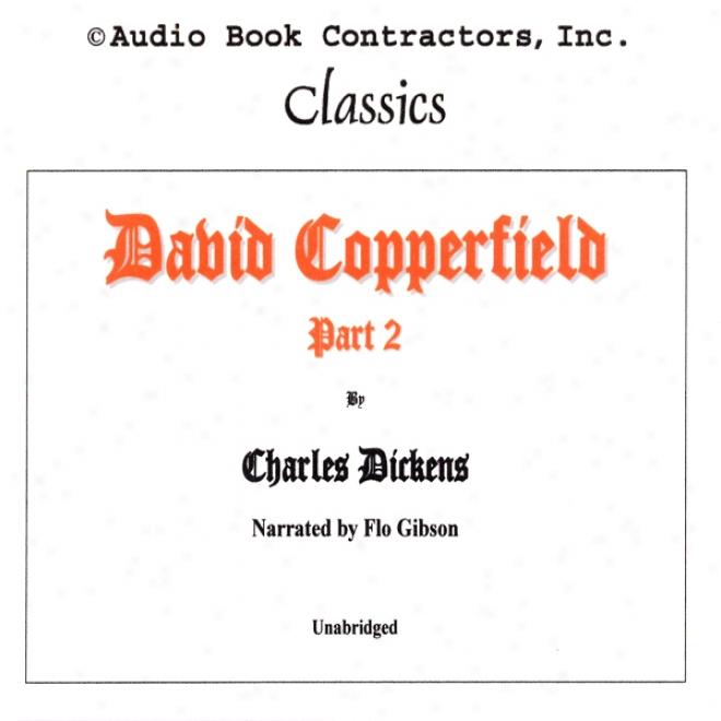 David Copperfield, Parts 1 & 2 (unabridged)