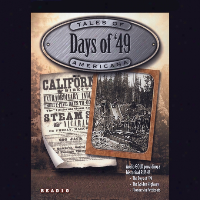 Days Of '49: The California Gold Rush & Women Of The West (unabridged)