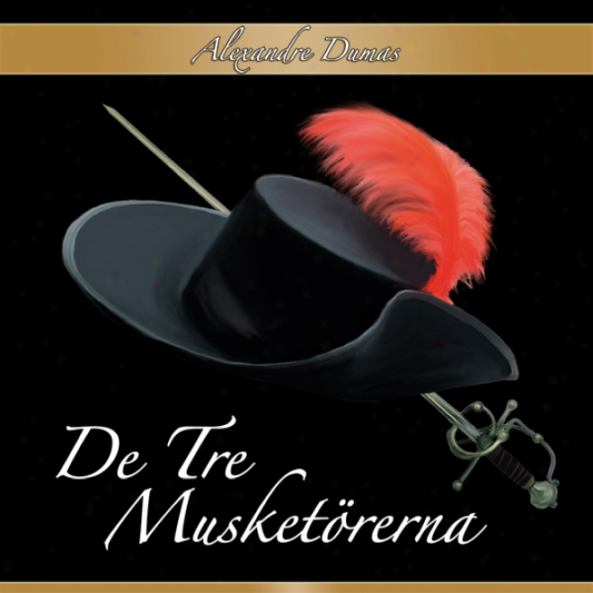 De Tre Musketorerna [the Three Muskateers] (unabridged)