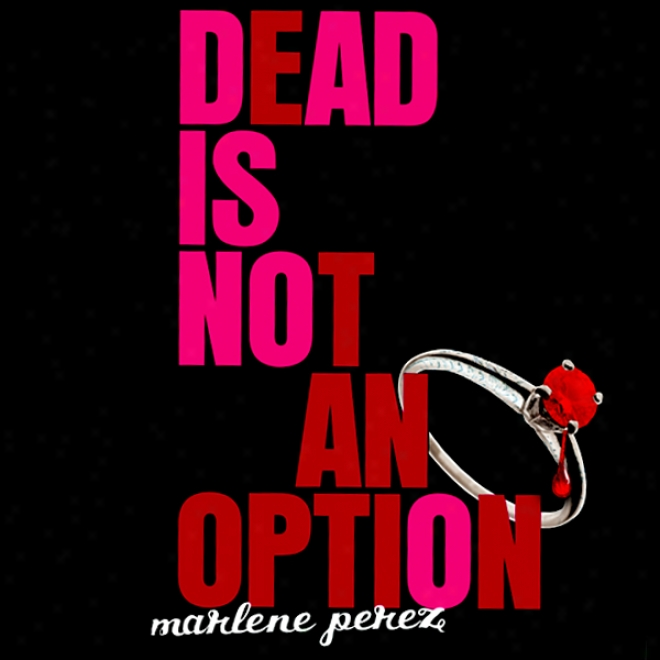 Dead Is Not An Option (unabridged)