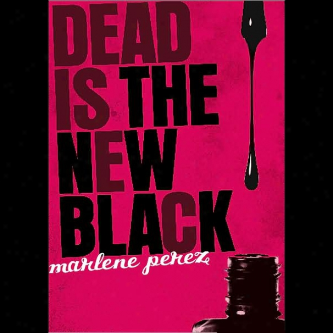 Dead Is The New Black (unabridged)