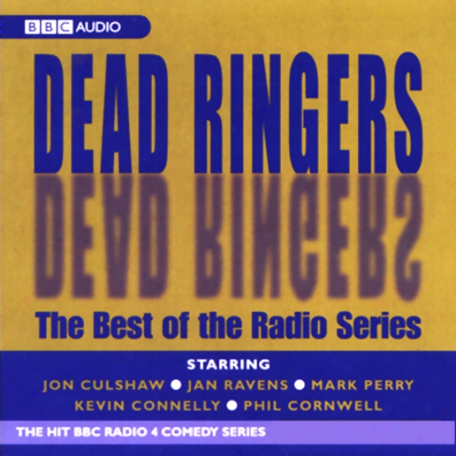 Dead Ringers: The Best Of The Radio Series