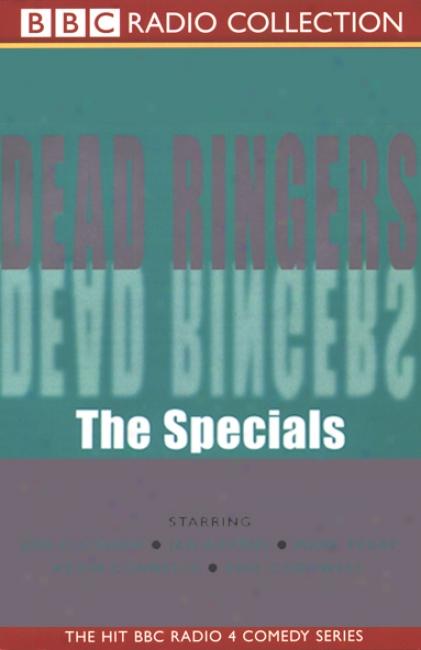Dead Ringers: TheS pecials