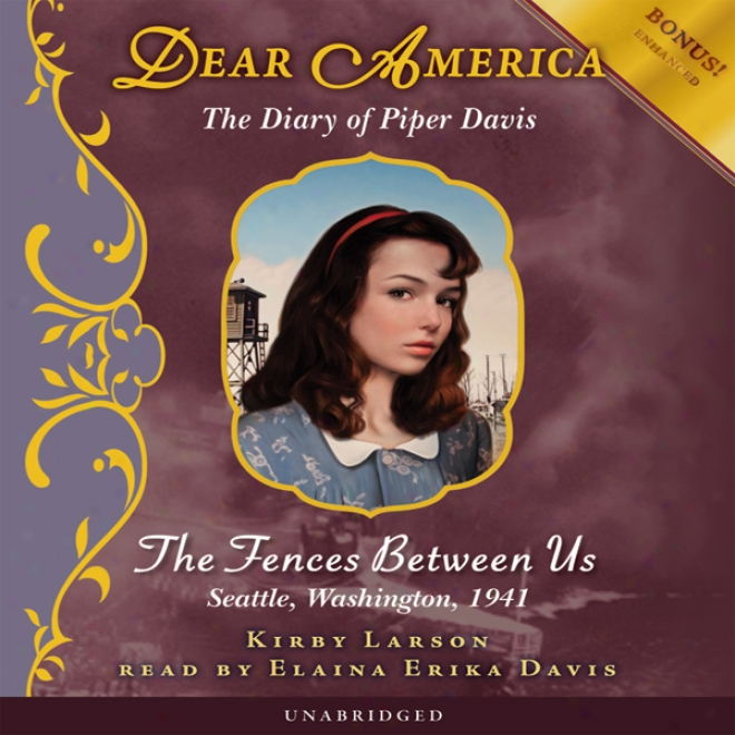 Dear America: The Diary Of Piper Davis: The Fences Between Us (unabridged)