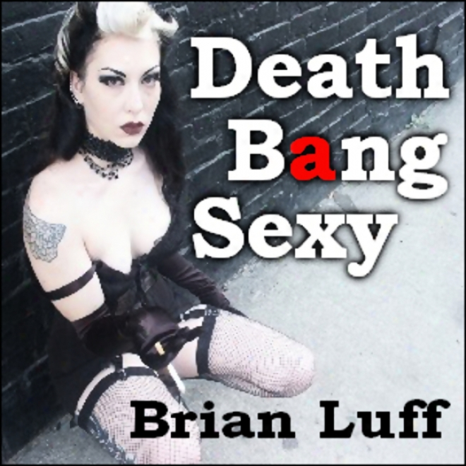 Death Bang Sexy (unabridged)