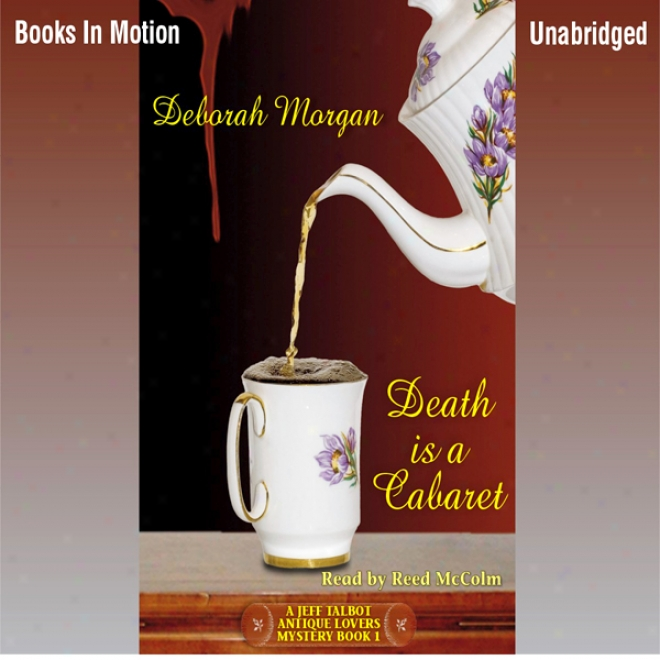 Death Is A Cabaret: Antique Lover's Mysteries (unabridged)