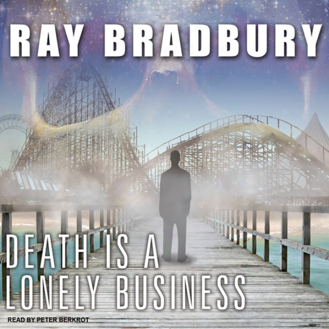 Death Is A Lonely Business (unabridged)