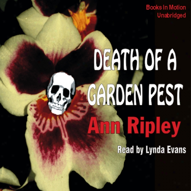 Death Of A Garden Pest: A Gardeniny Mystery (unabridged)