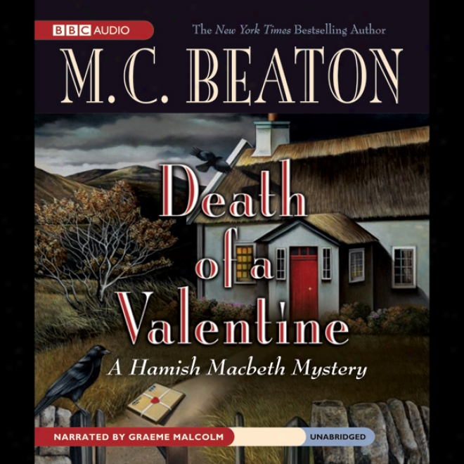 Death Of A Valentine: A Hamish Macbeth Mystery (unabridged)