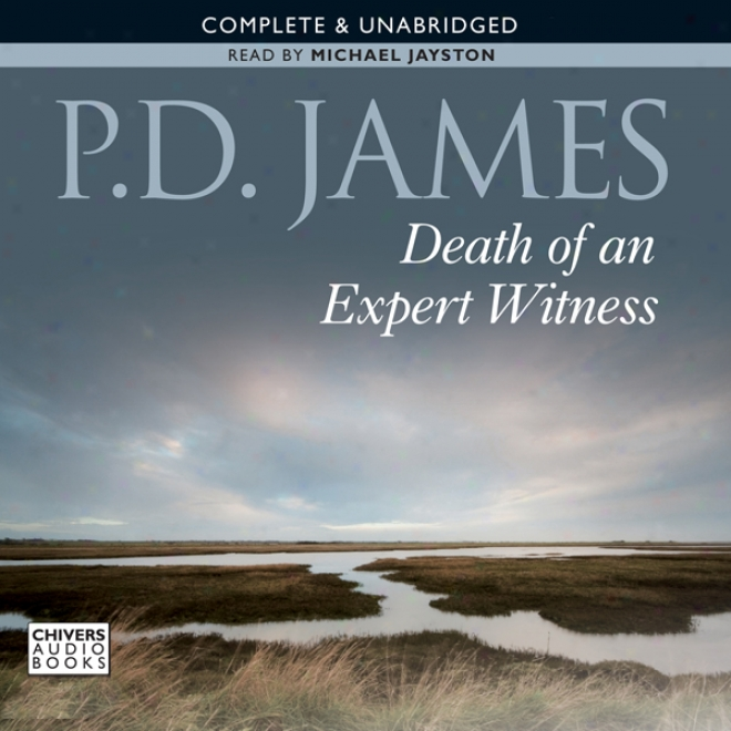 Death Of An Expert Witness: An Adam Dalgliesh Mystery (unabridged)