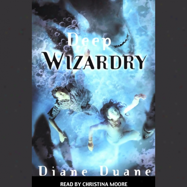 Deep Wizardry: Young Wizard Series, Book 2 (unabridged)