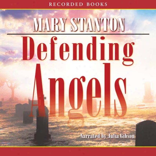 Defending Angels (unabridged)