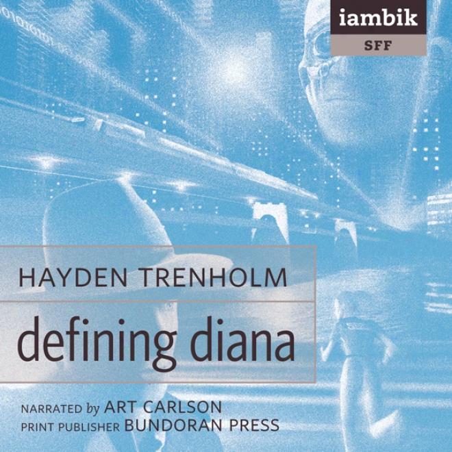 Defining Diana (unabridged)