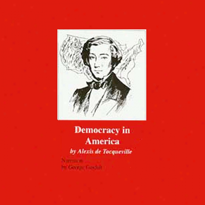 Democracy In America (excerpts)