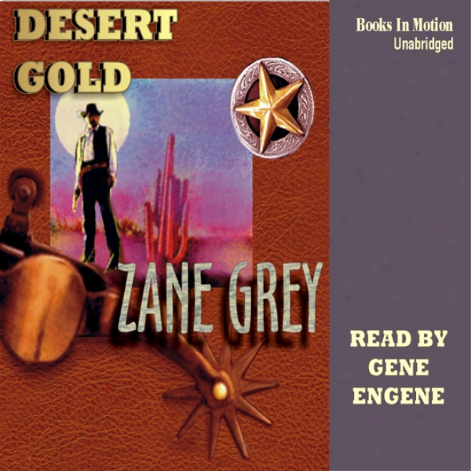 Desert Gold (unabridged)