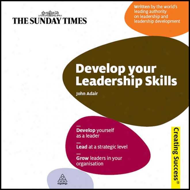 Develop Your Leadership Skills: Creating Success Series (unabridged)