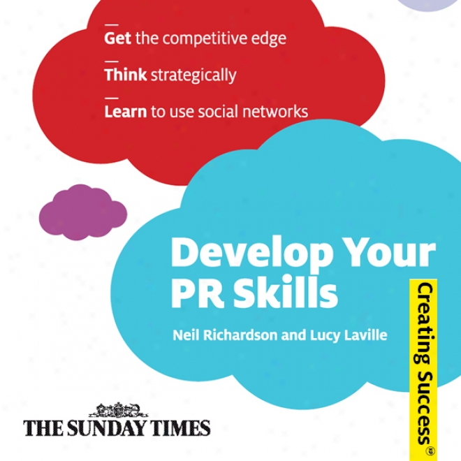 Develop Your Pr Skills: Creating Success Series (unabridged)
