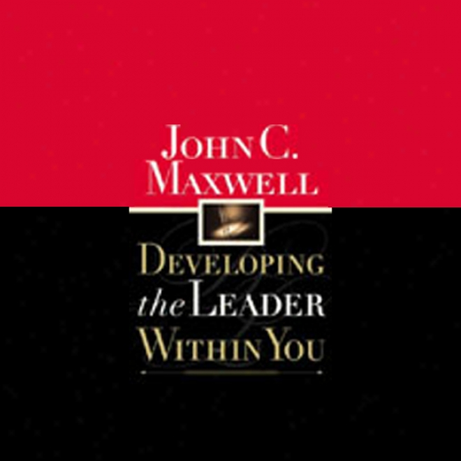 Developing The Leader Inwardly You