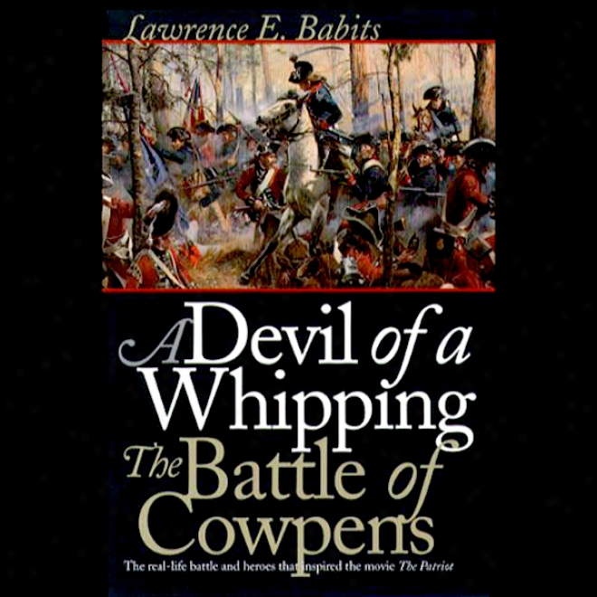 Devil Of A Whipping: The Battle Of Cowpens (unabridged)