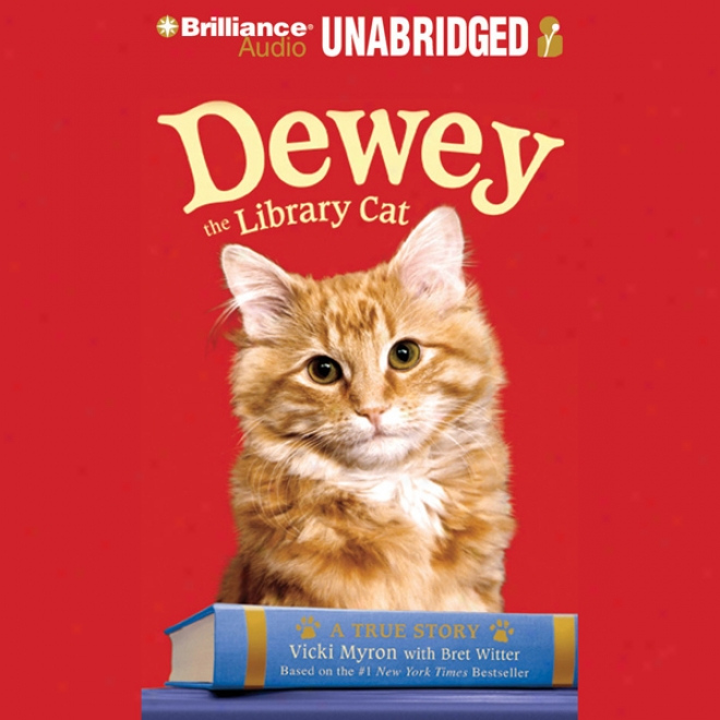 Dewey The Library Cat: A True Story (unabridged)