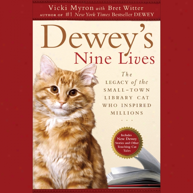 Dewey's Nine Lives: The Legacy Of The Small-town Library Cat Who Inspired Millions (unabridged)