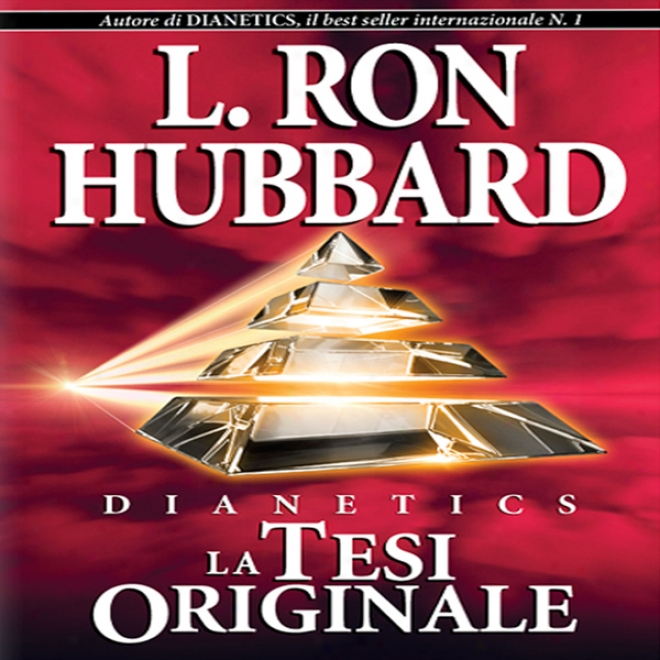 Dianetics: La Tesi Originale [dianetics: The Original Thesis] (unabridged)