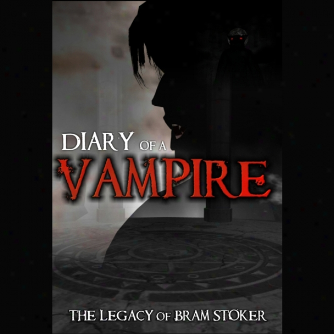 Diary Of A Parasite: The Legacy Of Bram Stoker (unabridged)