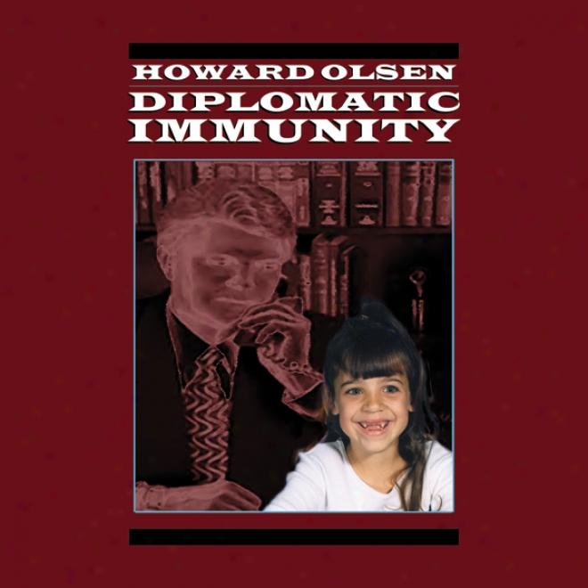 Diplomatic Immunity (unabridged)