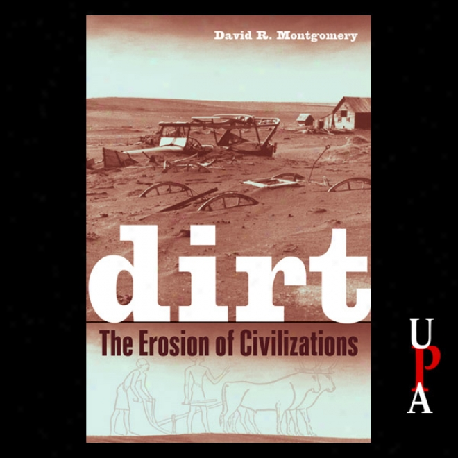 Dirt: The Erosion Of Civilizations (unabridged)
