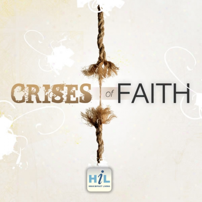 Disappointment: Crises Of Faith