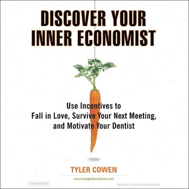 Discover Your Inner Economist (unabridged)