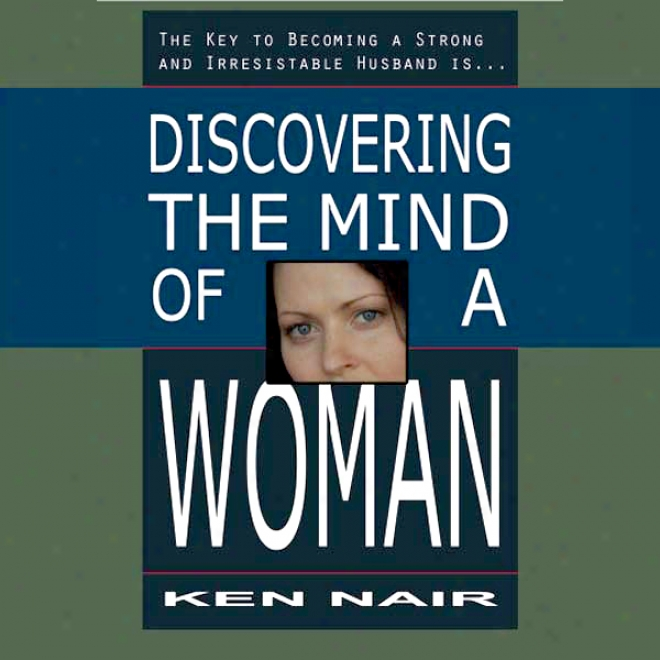 Discovering The Mind Of A Woman (unabridged)