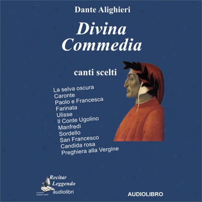 Divina Commedia [divine Comefy]: Canti Scelti