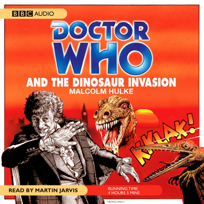 Doctor Who And The Dinosaur Invasion (unabridged)