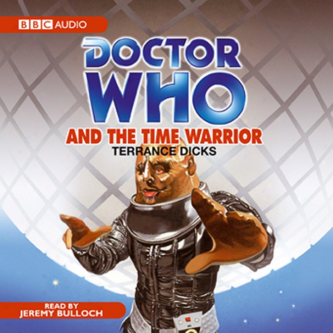 Doctor Who And The Time Warrior (unabridged)