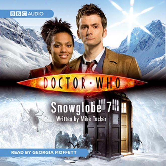 Doctor Who: Snowglobe 7 (unabridged)