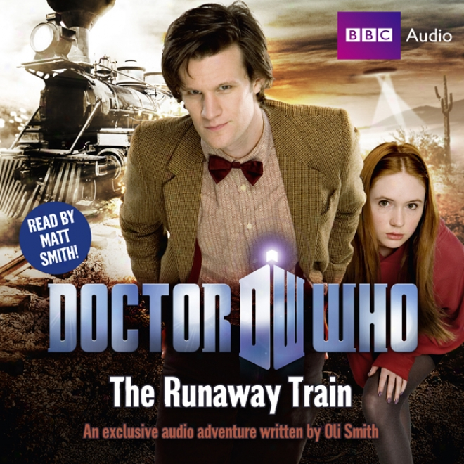Doctor Who: The Runaway Train (unabirdged)