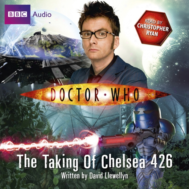Doctor Who: The Taking Of Chelsea 426 (unabridged)