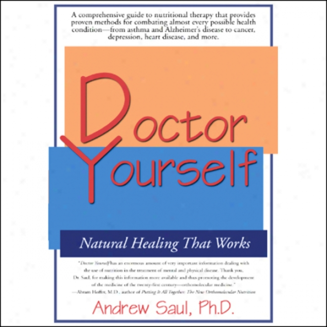 Doctor Yourself: Natural Healint That Works (unahridged)