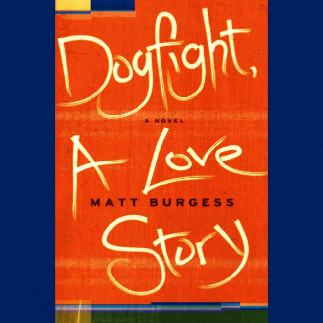 Dogfight, A Love Story (unabridged)