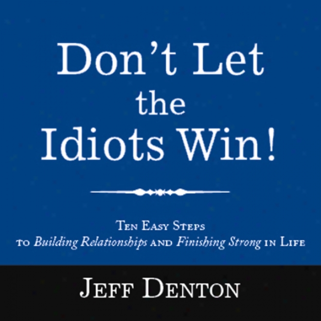 Don't Hindrance The Idiots Win! (unabridged)