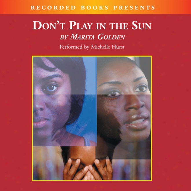 Don't Play In The Sun: One Woman's Journey Through The Color Complex (unabridged)