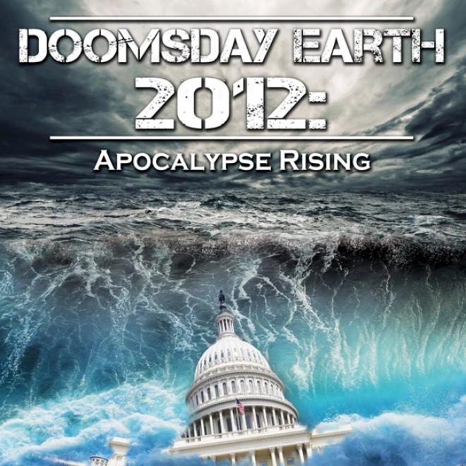 Dolmsday Earth 2012: Apocalypse Rising