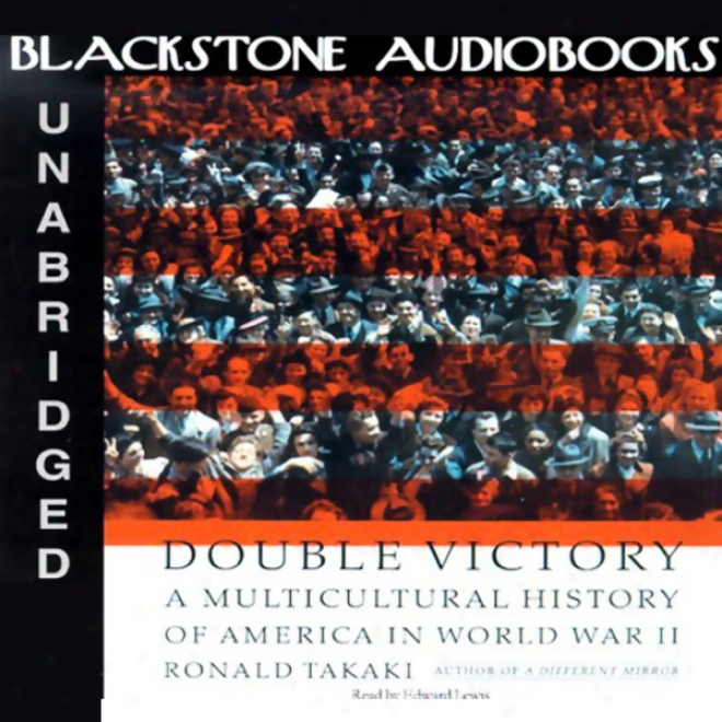 Double Victory: A Multicultural History Of America In World War Ii (unabridged)