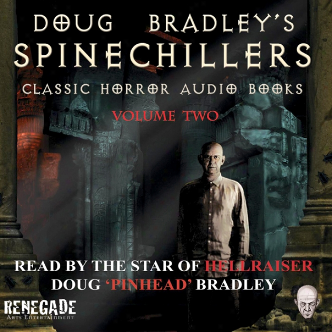 Doug Bradley's Spine Chillers, Volume 2 (unabridged)
